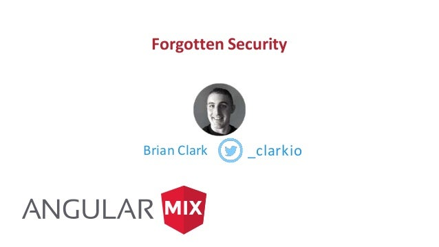 Forgotten Security Brian Clark _clarkio