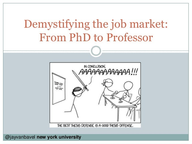 Demystifying the job market: From PhD to Professor @jayvanbavel new york university