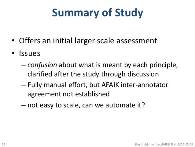 Summary of Study • Offers an initial larger scale assessment • Issues – confusion about what is meant by each principle, c...