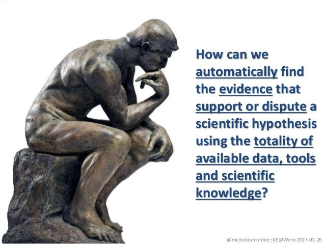 How can we automatically find the evidence that support or dispute a scientific hypothesis using the totality of available...