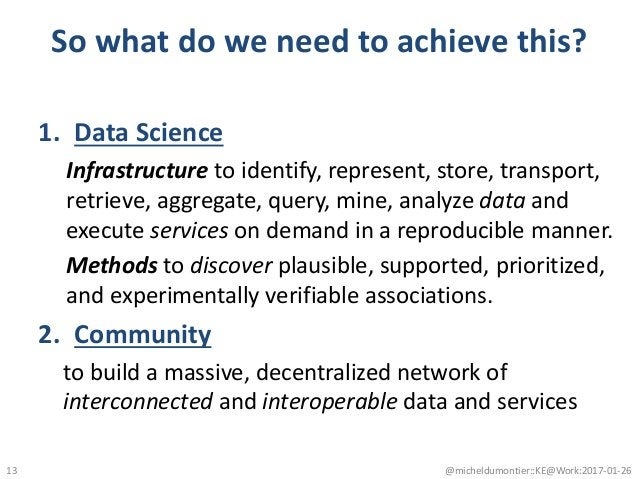 So what do we need to achieve this? 1. Data Science Infrastructure to identify, represent, store, transport, retrieve, agg...