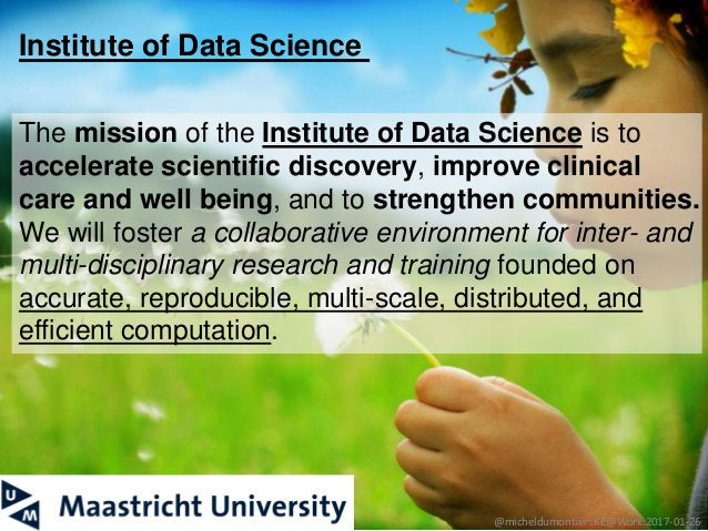 @micheldumontier::KE@Work:2017-01-2629 The mission of the Institute of Data Science is to accelerate scientific discovery,...