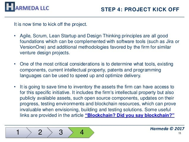 13 Harmeda © 2017 STEP 4: PROJECT KICK OFF It is now time to kick off the project. • Agile, Scrum, Lean Startup and Design...