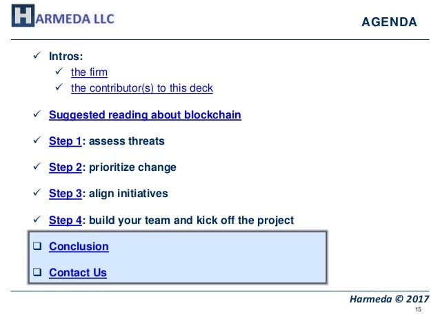 15 Harmeda © 2017 AGENDA  Intros:  the firm  the contributor(s) to this deck  Suggested reading about blockchain  Ste...