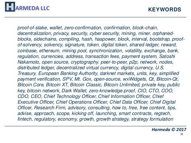 18 Harmeda © 2017 KEYWORDS proof-of-stake, wallet, zero-confirmation, confirmation, block-chain, decentralization, privacy...