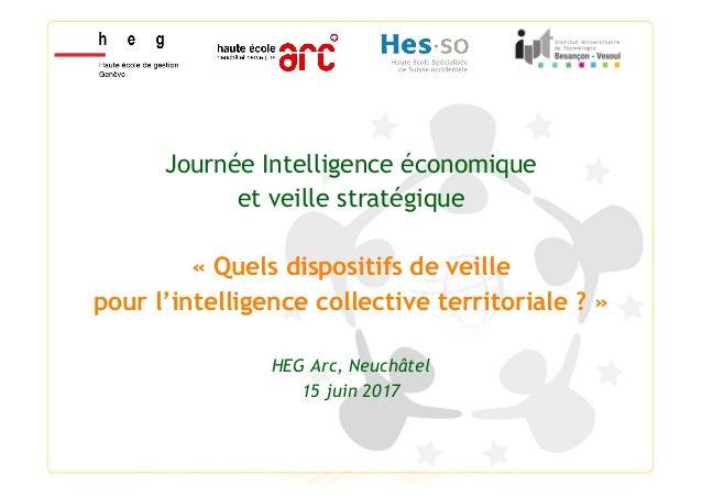 Journée Intelligence économique et veille stratégique « Quels dispositifs de veille pour l'intelligence collective territo...