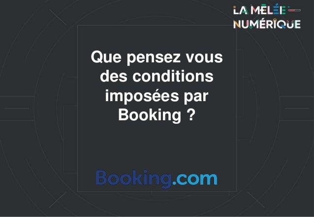 Que pensez vous des conditions imposées par Booking ?