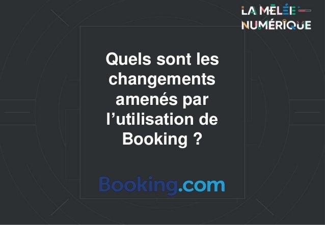 Quels sont les changements amenés par l'utilisation de Booking ?