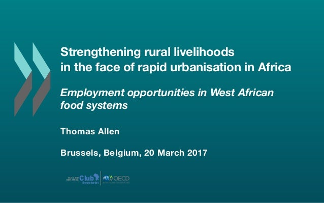 Strengthening rural livelihoods in the face of rapid urbanisation in Africa Employment opportunities in West African food ...