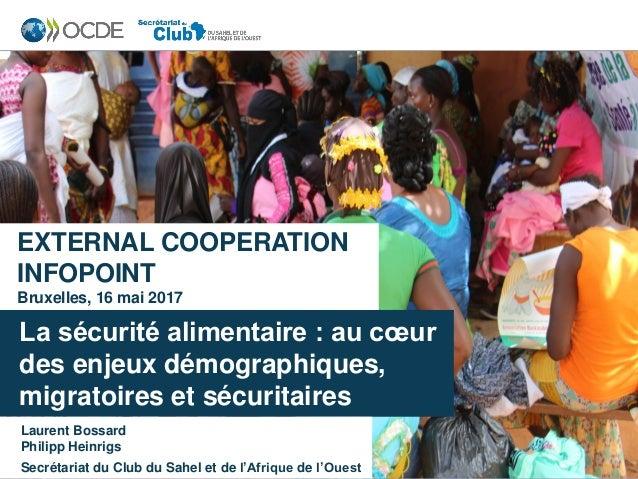 La sécurité alimentaire : au cœur des enjeux démographiques, migratoires et sécuritaires Laurent Bossard Philipp Heinrigs ...