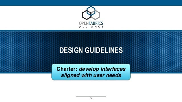 DESIGN GUIDELINES 5 Charter: develop interfaces aligned with user needs