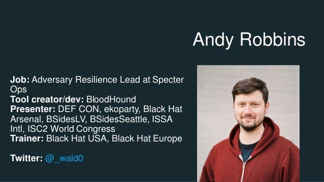 BloodHound 1.3 - The ACL Attack Path Update - Paranoia17, Oslo Slide 2