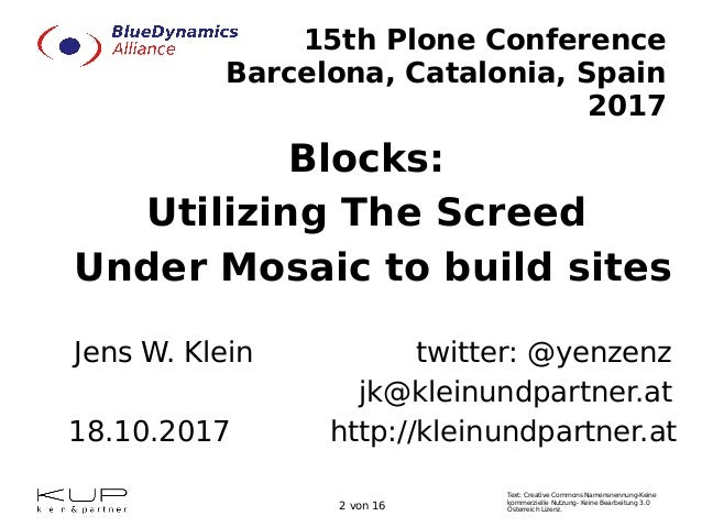 Blocks: Utilizing The Screed Under Mosaic to build sites, by Jens W. Klein Slide 2