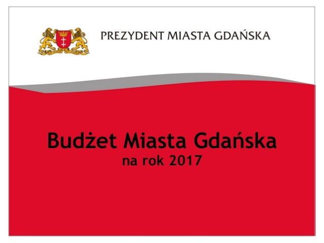 Budżet Miasta Gdańska na rok 2017