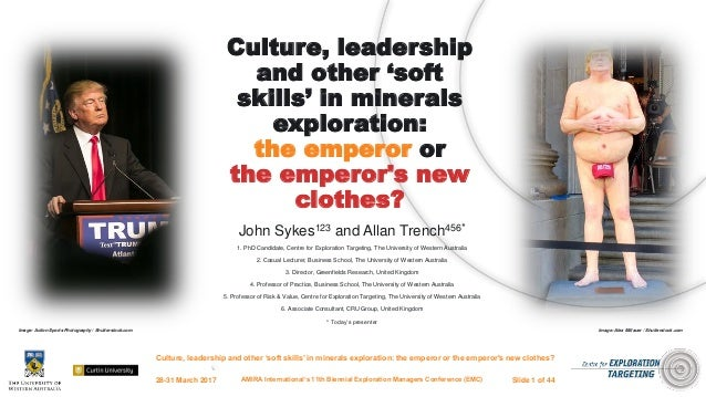 Culture, leadership and other 'soft skills' in minerals exploration: the emperor or the emperor's new clothes? Culture, le...