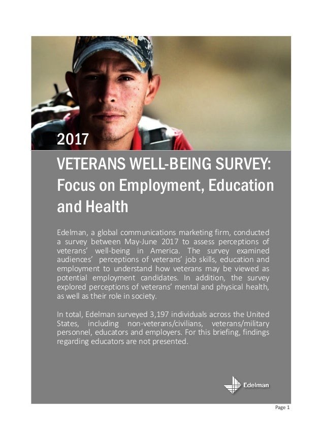 Edelman, a global communications marketing firm, conducted a survey between May-June 2017 to assess perceptions of veteran...