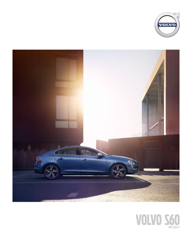 Volvo Of Orange County >> 2017 Volvo S60 Brochure Orange County Volvo
