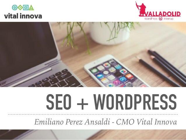SEO + WORDPRESS Emiliano Perez Ansaldi - CMO Vital Innova