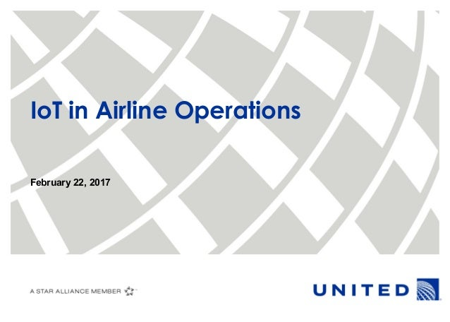 February 22, 2017 IoT in Airline Operations