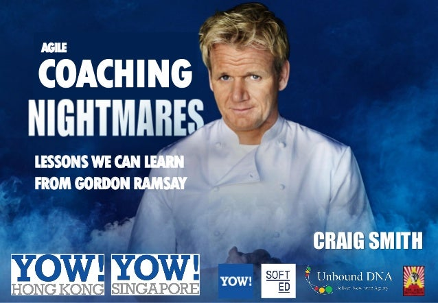 CRAIG SMITH COACHING LESSONS WECANLEARN FROM GORDONRAMSAY AGILE