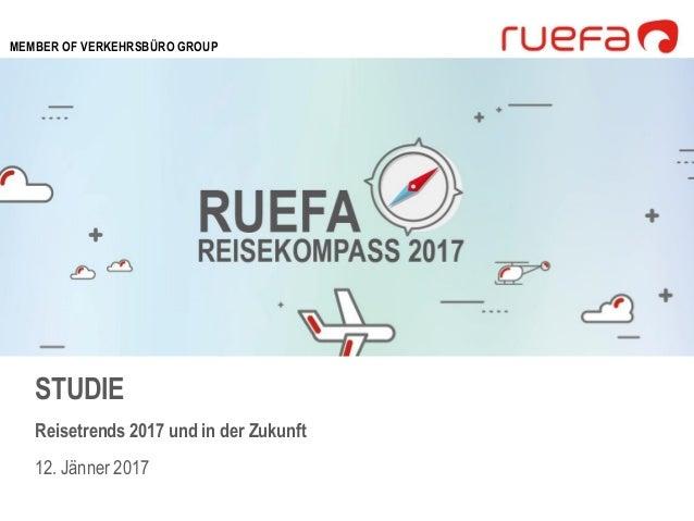 STUDIE Reisetrends 2017 und in der Zukunft 12. Jänner 2017 MEMBER OF VERKEHRSBÜRO GROUP