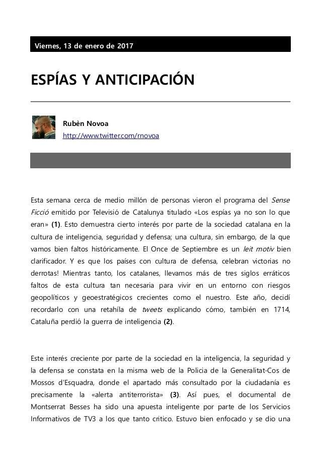 Viernes, 13 de enero de 2017 ESPÍAS Y ANTICIPACIÓN Rubèn Novoa http://www.twitter.com/rnovoa Esta semana cerca de medio mi...