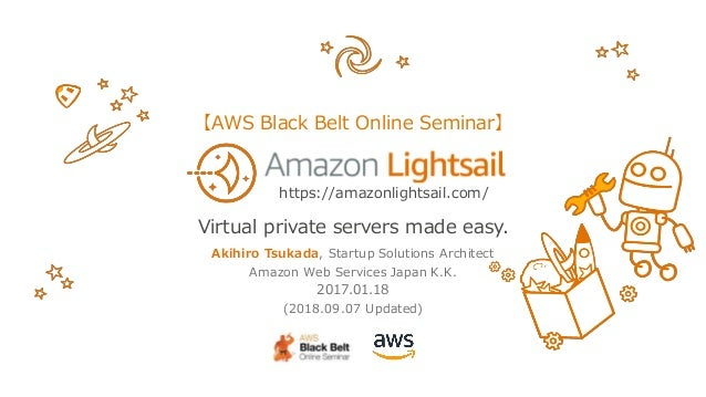 Akihiro Tsukada, Startup Solutions Architect Amazon Web Services Japan K.K. 2017.01.18 (2018.09.07 Updated) Virtual privat...