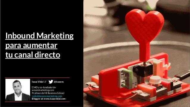 Pag. ‹#› #techYnegocio / #FiturtechY Isaac Vidal // CMO y co-fundador de wearemarketing.com Profesor del IE Business Schoo...