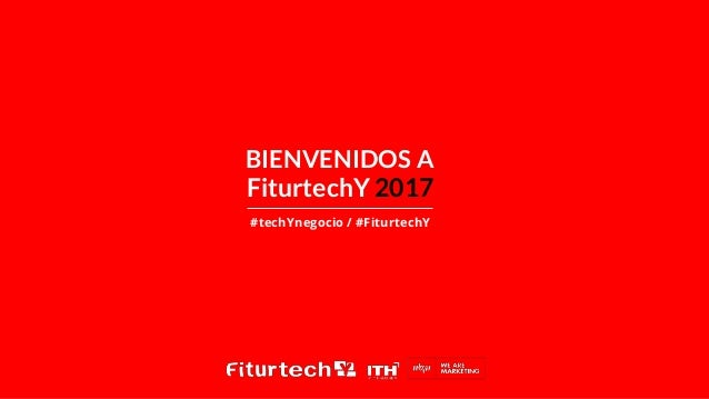 BIENVENIDOS A #techYnegocio / #FiturtechY FiturtechY 2017