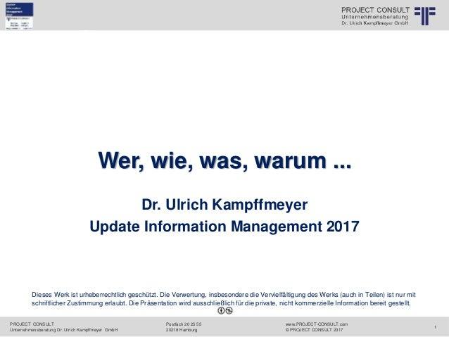PROJECT CONSULT Unternehmensberatung Dr. Ulrich Kampffmeyer GmbH www.PROJECT-CONSULT.com © PROJECT CONSULT 2017 Postfach 2...