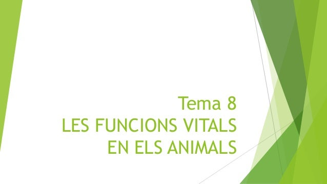 Tema 8 LES FUNCIONS VITALS EN ELS ANIMALS