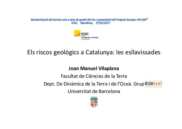 "MonitoritzaciódelterrenycomaeinadegestiódelriscipresentaciódelProjecteEuropeuWi‐GIM"" ICGC,Barcelona,..."