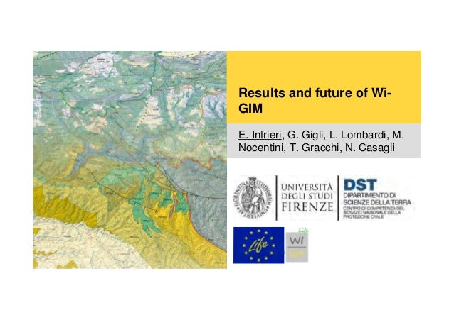 Results and future of Wi- GIM E. Intrieri, G. Gigli, L. Lombardi, M. Nocentini, T. Gracchi, N. Casagli