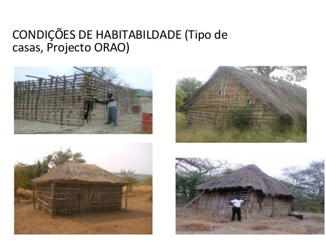 CONDIÇÕES DE HABITABILDADE (Tipo de casas, Projecto ORAO)