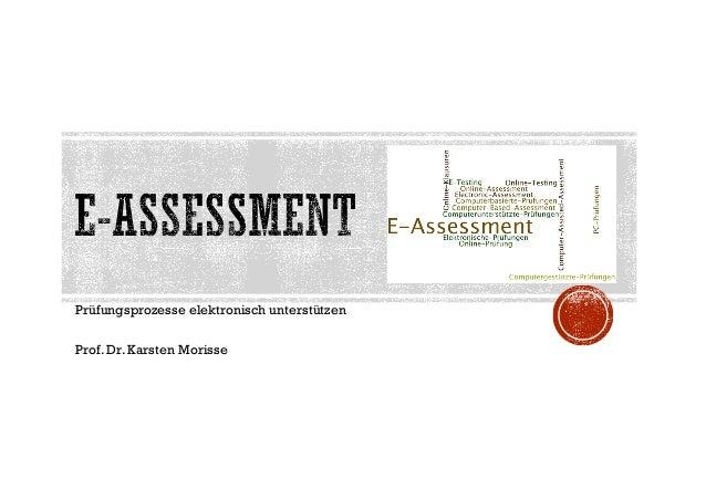 Prüfungsprozesse elektronisch unterstützen Prof. Dr. Karsten Morisse