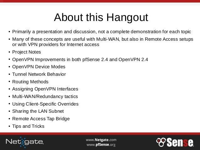 Advanced OpenVPN Concepts on pfSense 2.4 & 2.3.3 - pfSense Hangout February 2017 Slide 2