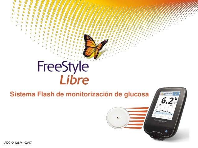 Sistema Flash de monitorización de glucosa ADC-04426 V1 02/17