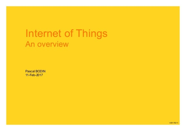 Internet of Things An overview Pascal BODIN 11-Feb-2017 V20170211