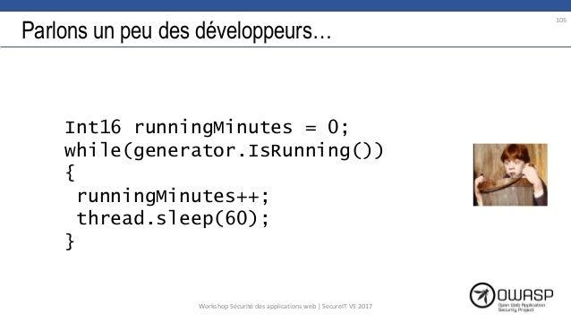 Parlons un peu des développeurs… Int16 runningMinutes = 0; while(generator.IsRunning()) { runningMinutes++; thread.sleep(6...