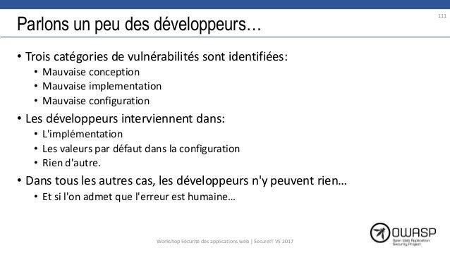 Parlons un peu des développeurs… • Trois catégories de vulnérabilités sont identifiées: • Mauvaise conception • Mauvaise i...