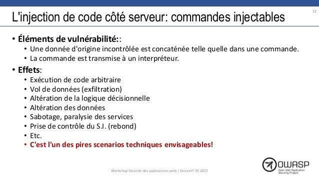 L'injection de code côté serveur: commandes injectables • Éléments de vulnérabilité:: • Une donnée d'origine incontrôlée e...