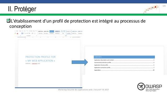 II. Protéger L'établissement d'un profil de protection est intégré au processus de conception 125  Workshop Sécurité des...