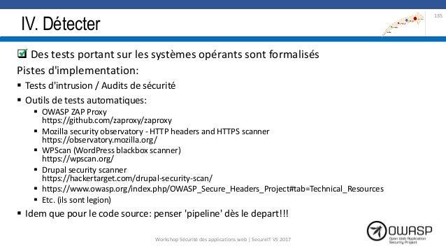 IV. Détecter  Des tests portant sur les systèmes opérants sont formalisés Pistes d'implementation:  Tests d'intrusion / ...