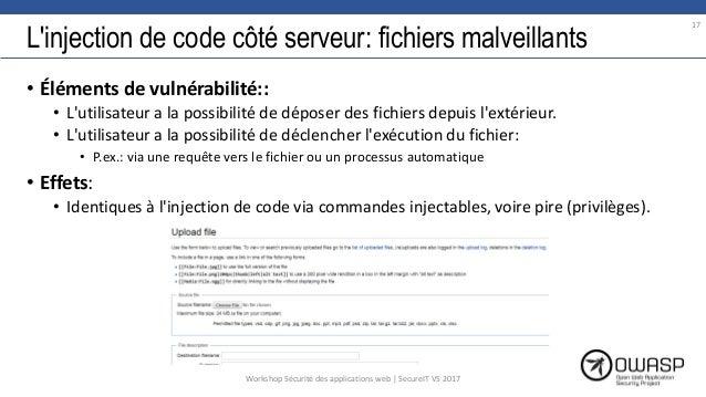 L'injection de code côté serveur: fichiers malveillants • Éléments de vulnérabilité:: • L'utilisateur a la possibilité de ...