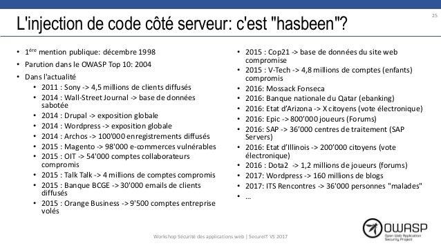 """L'injection de code côté serveur: c'est """"hasbeen""""? • 1ère mention publique: décembre 1998 • Parution dans le OWASP Top 10:..."""