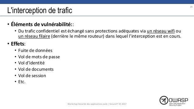 L'interception de trafic • Éléments de vulnérabilité:: • Du trafic confidentiel est échangé sans protections adéquates via...