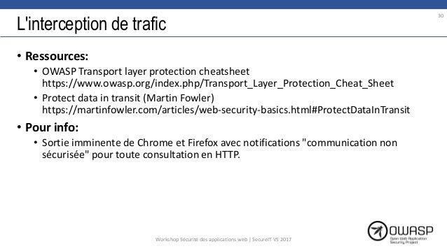 L'interception de trafic • Ressources: • OWASP Transport layer protection cheatsheet https://www.owasp.org/index.php/Trans...