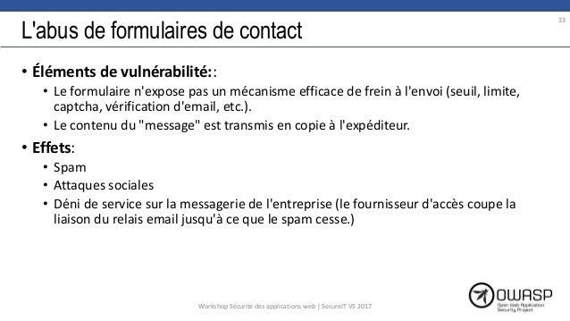 L'abus de formulaires de contact • Éléments de vulnérabilité:: • Le formulaire n'expose pas un mécanisme efficace de frein...