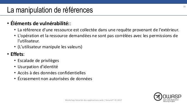 La manipulation de références • Éléments de vulnérabilité:: • La référence d'une ressource est collectée dans une requête ...