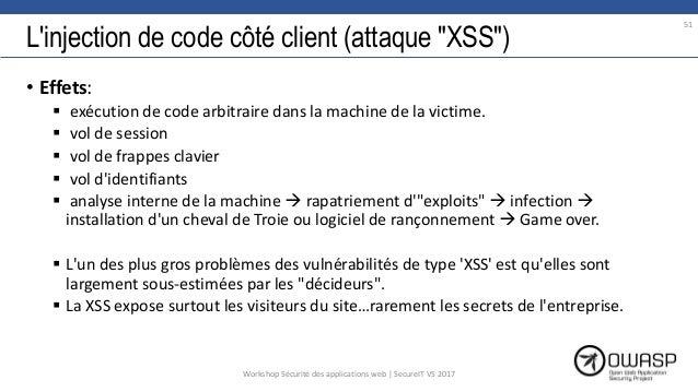 """L'injection de code côté client (attaque """"XSS"""") • Effets:  exécution de code arbitraire dans la machine de la victime.  ..."""
